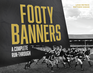 Footy Banners a complete run through Leigh Meyrick Matthew Hagias